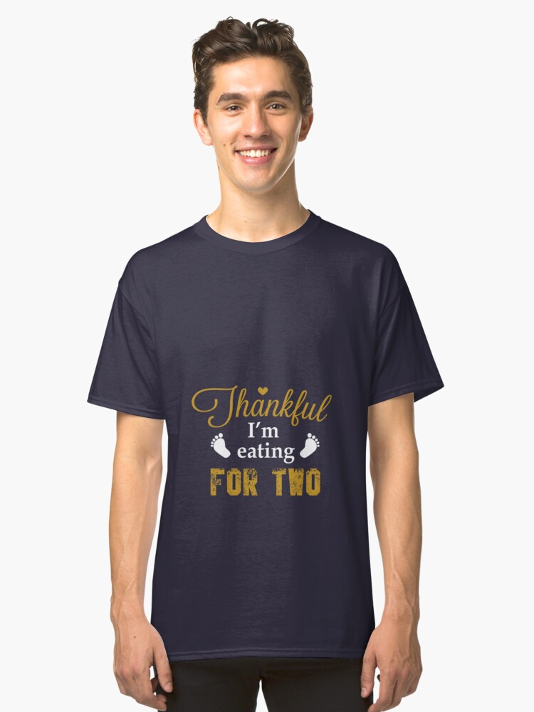 I\u0027m eating for two I\u0027m Drinking for Three Thanksgiving Matching Baby