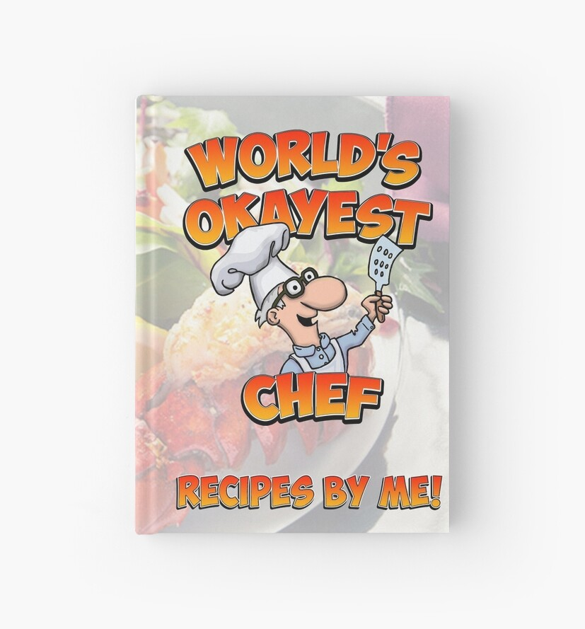 World\u0027s Okayest Chef Recipe Journal\ - recipe journals
