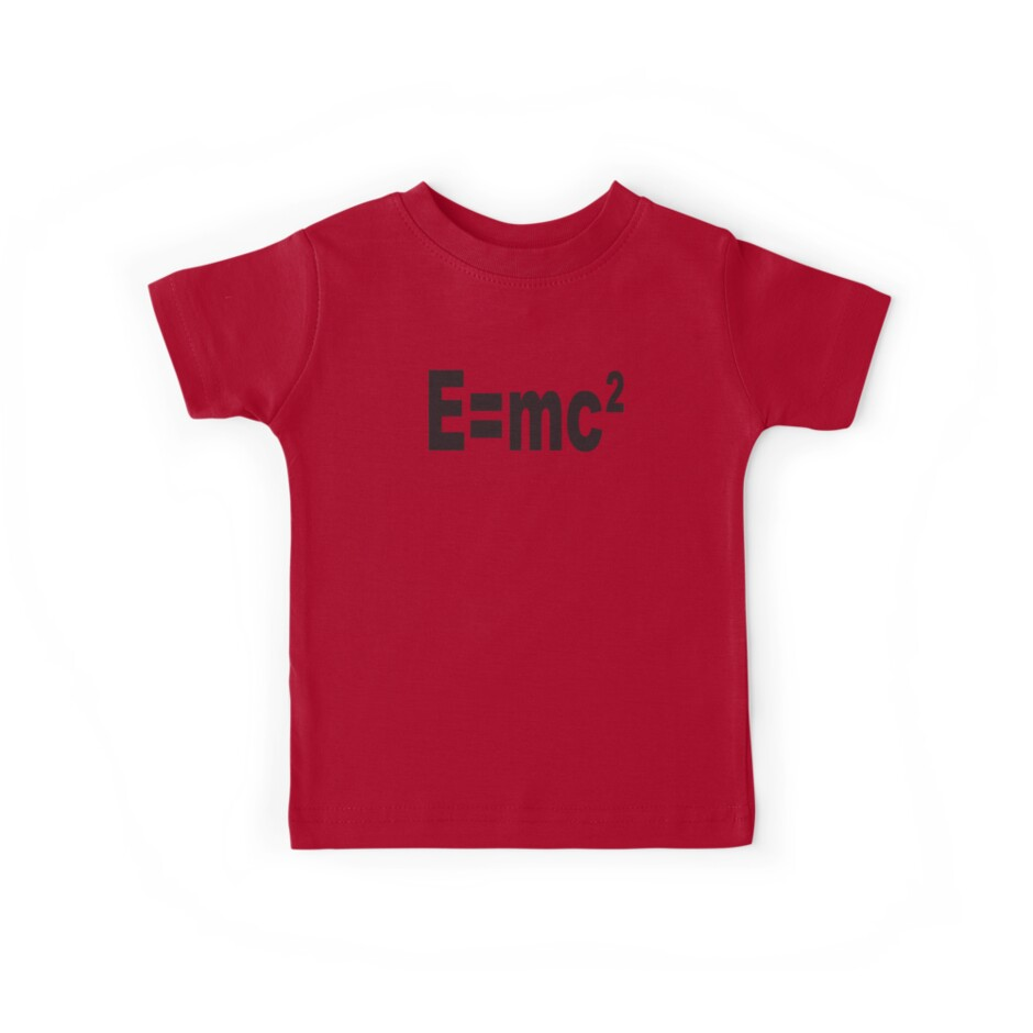Energy E Einstein Albert Einstein E Mc2 Squared Mass Energy Equivalence Equation Kids Clothes By Tom Hill Designer