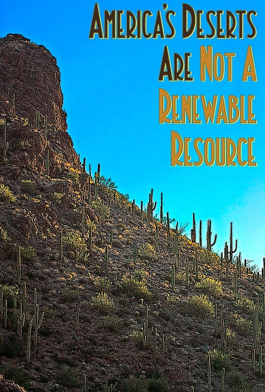 America's Deserts Are Not A Renewable Resource
