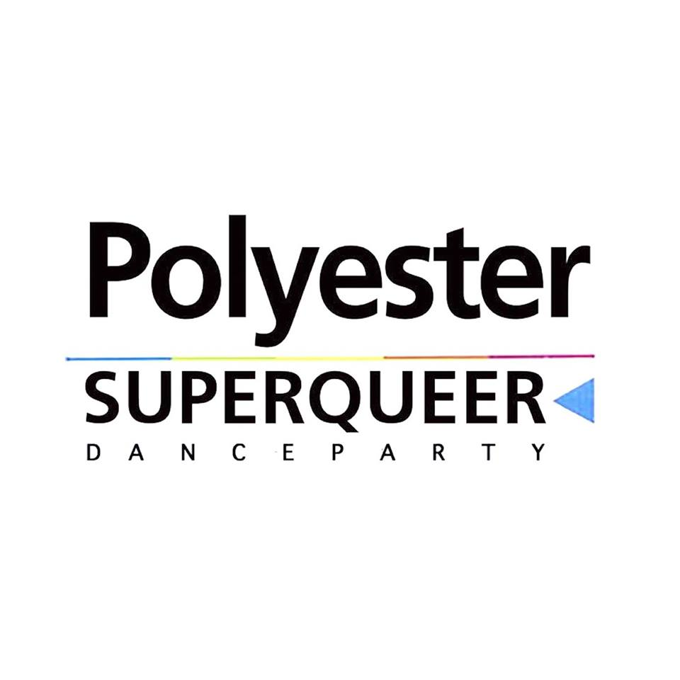 Polyester: Super Queer Dance Party