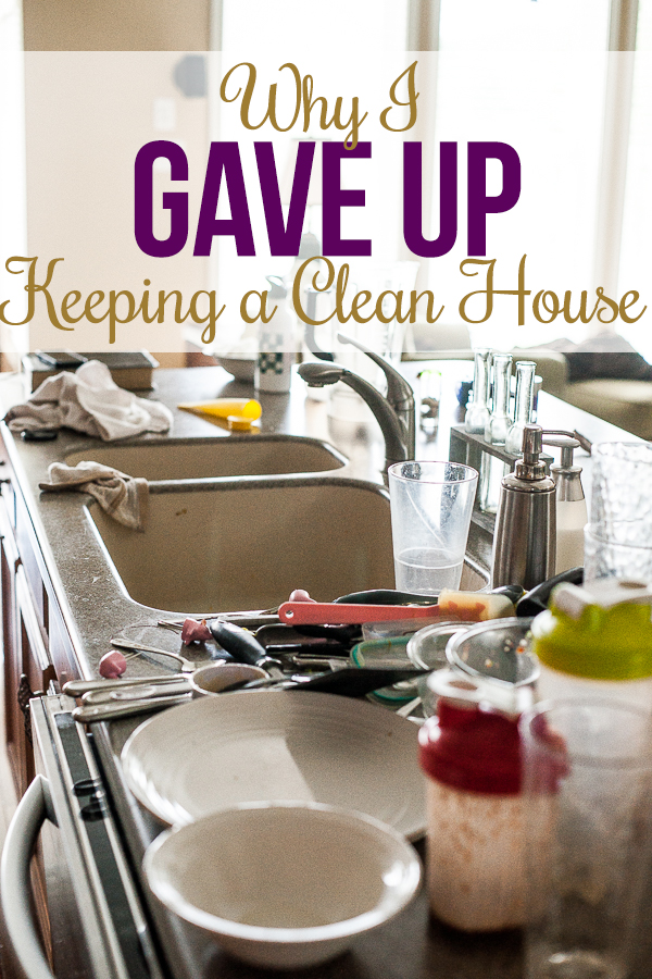 Why I Gave Up on Keeping My House Clean - I Heart Planners