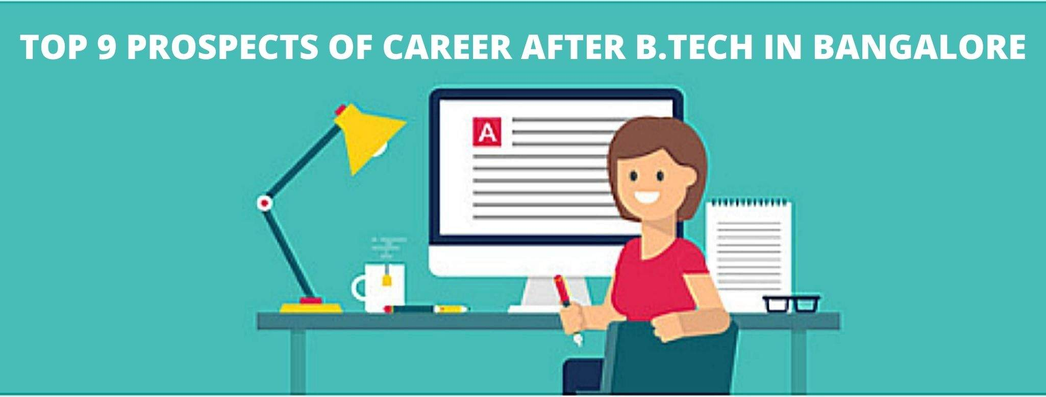 Top 9 Prospects Of Career After B Tech In Bangalore Iim Skills