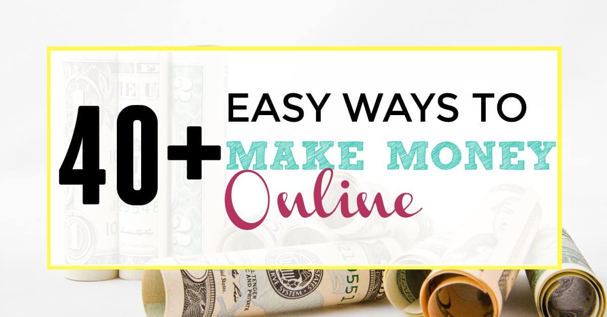 40+ Easy Ways To Make Money Online - Iliketodabble