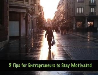 Popular Ways Entrepreneurs Stay Motivated