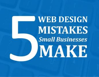 5 Worst Website Design Mistakes By Small Businesses