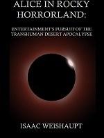 Alice in Rocky Horrorland: Entertainment's Pursuit of the Transhuman Desert Apocalypse