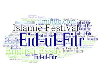 Essay On Eid Ul Fitr As An Islamic Festival Ilmi Hub