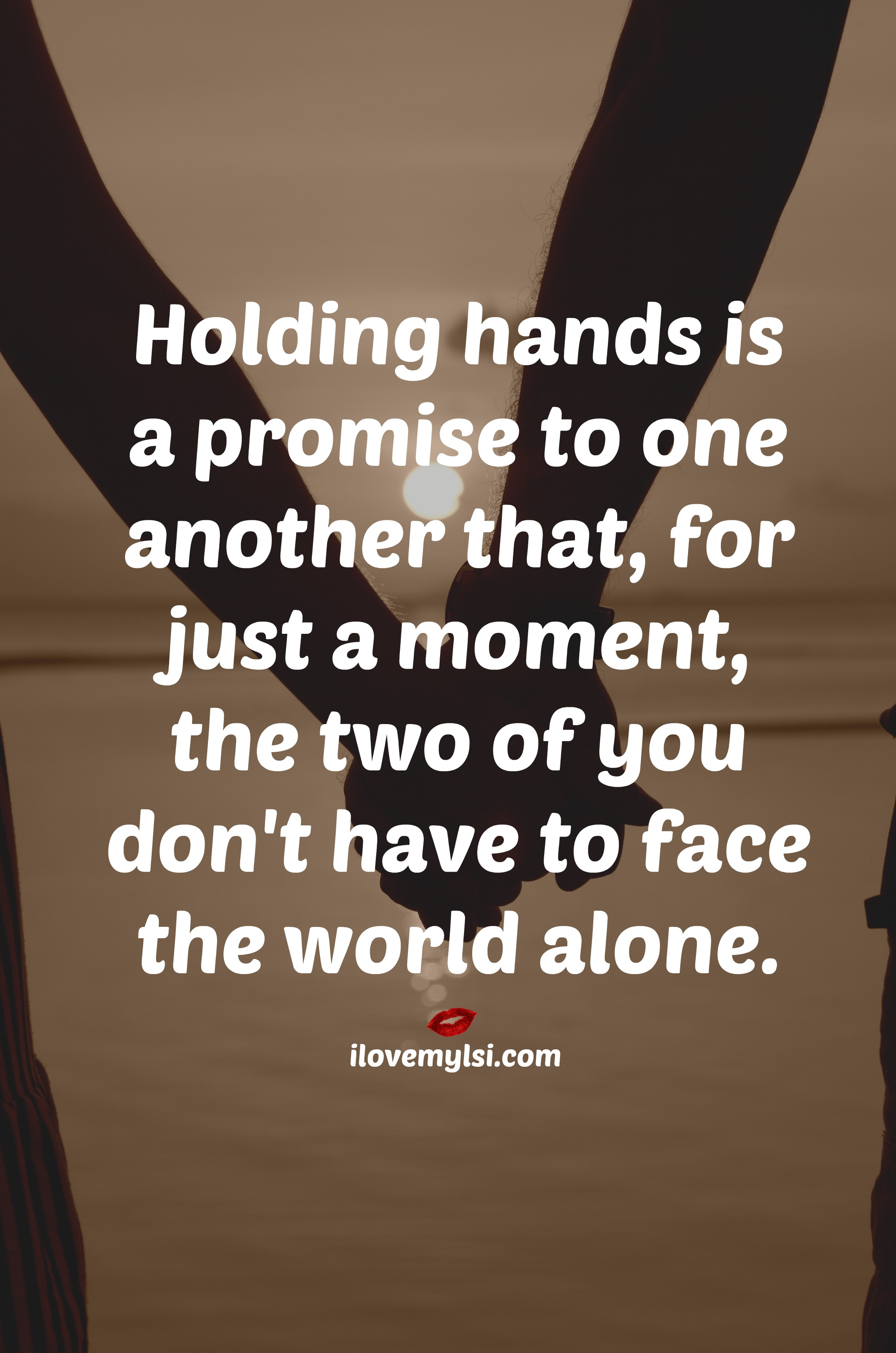 Love Quotes For Him Holding Hands : Holding hands is a promise to one another that for just a moment, the ...