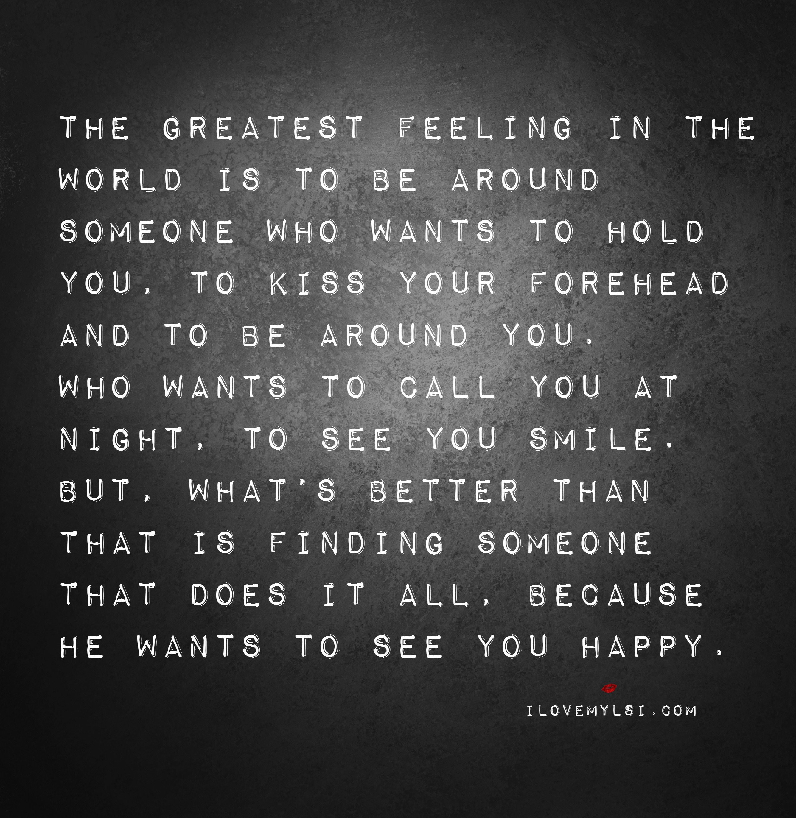 Forehead Kiss Love Quotes : ... who wants to hold you, to kiss your forehead and to be around you