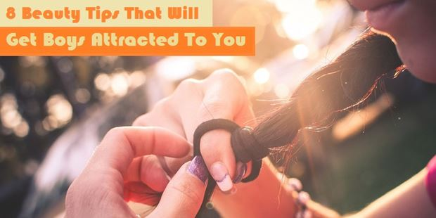 8 beauty tips that will get boys attracted to you