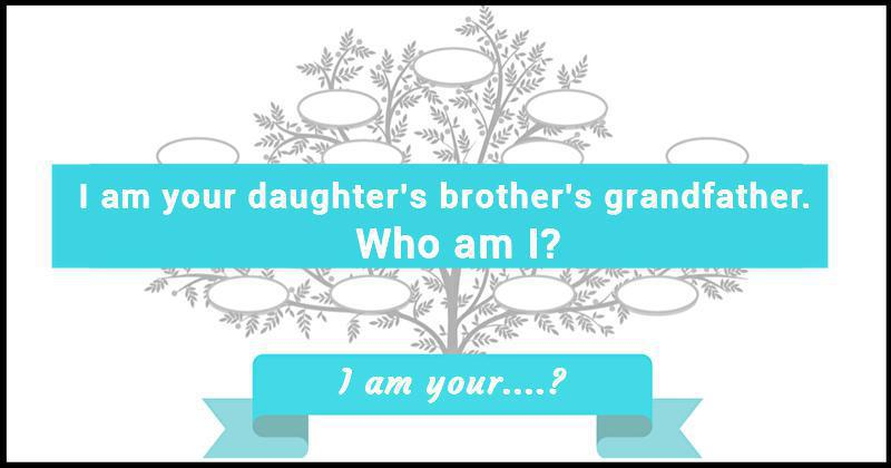 Family Tree Riddle 8 I Am Your?
