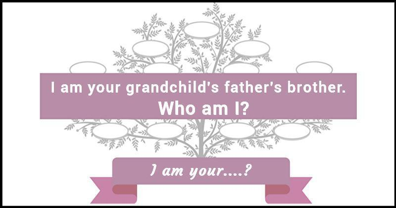 Family Tree Riddle 10 I Am Your?