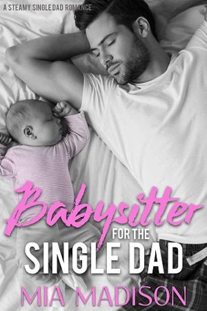 Babysitter for the Single Dad by Mia Madison - online free at Epub
