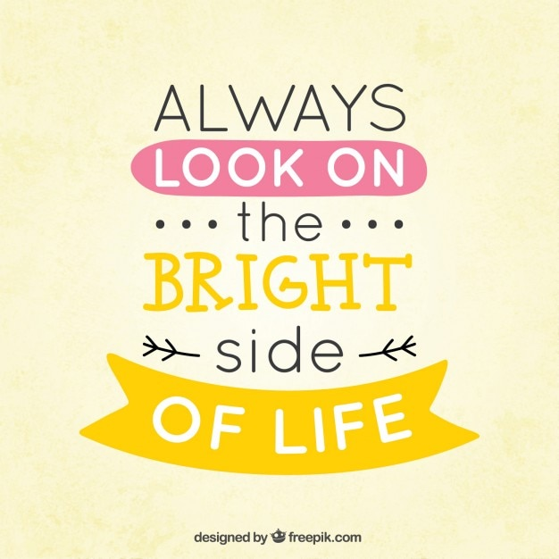 Fb Cute Wallpaper Always Look On The Bright Side Of Life Vector Free Download