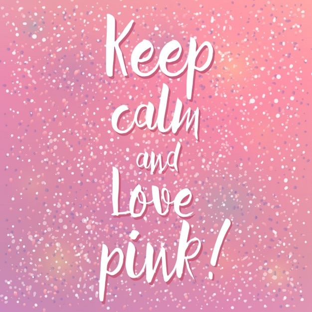 Inspriational Quotes Wallpaper For Mac Keep Calm And Love Pink Vector Free Download