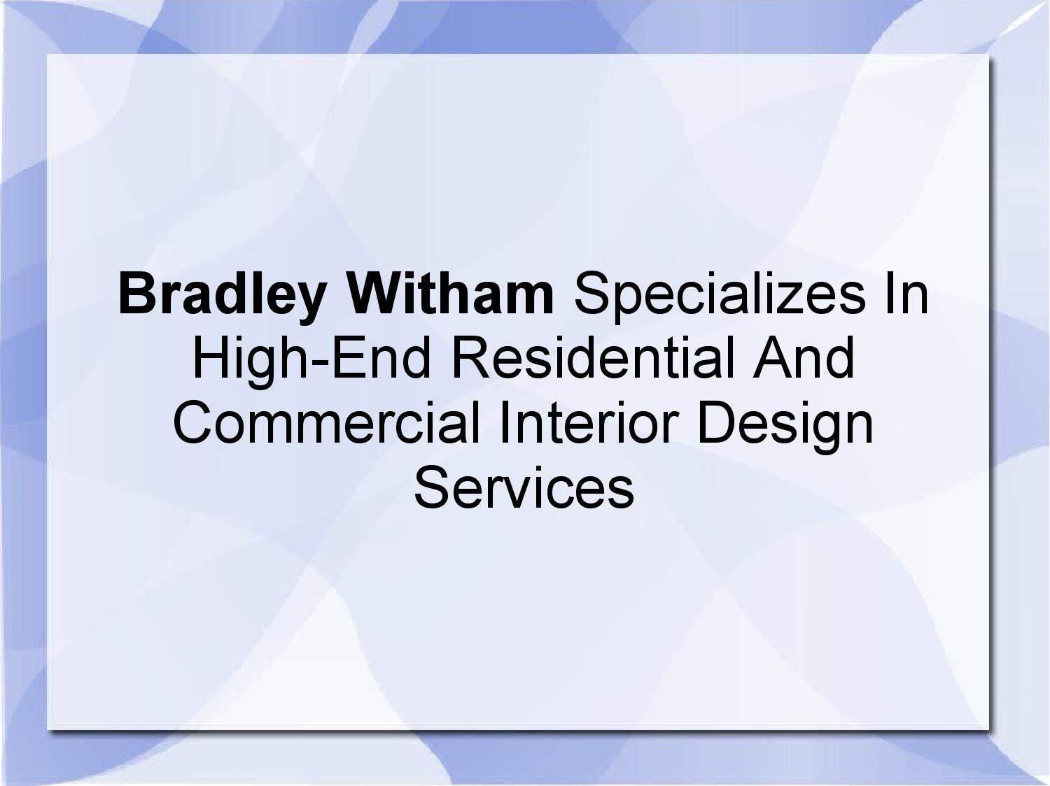 E Interior Design Services Bradley Witham Specializes In High End Residential And
