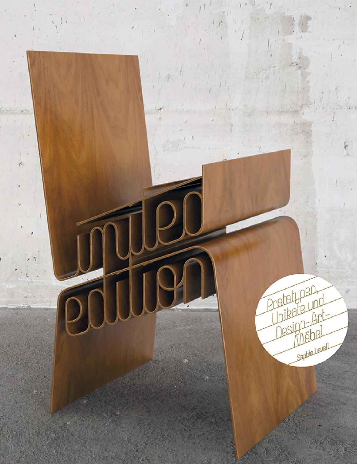 Möbel Unikate Limited Edition – Prototypen, Unikate Und Design-art-möbel By Birkhäuser - Issuu