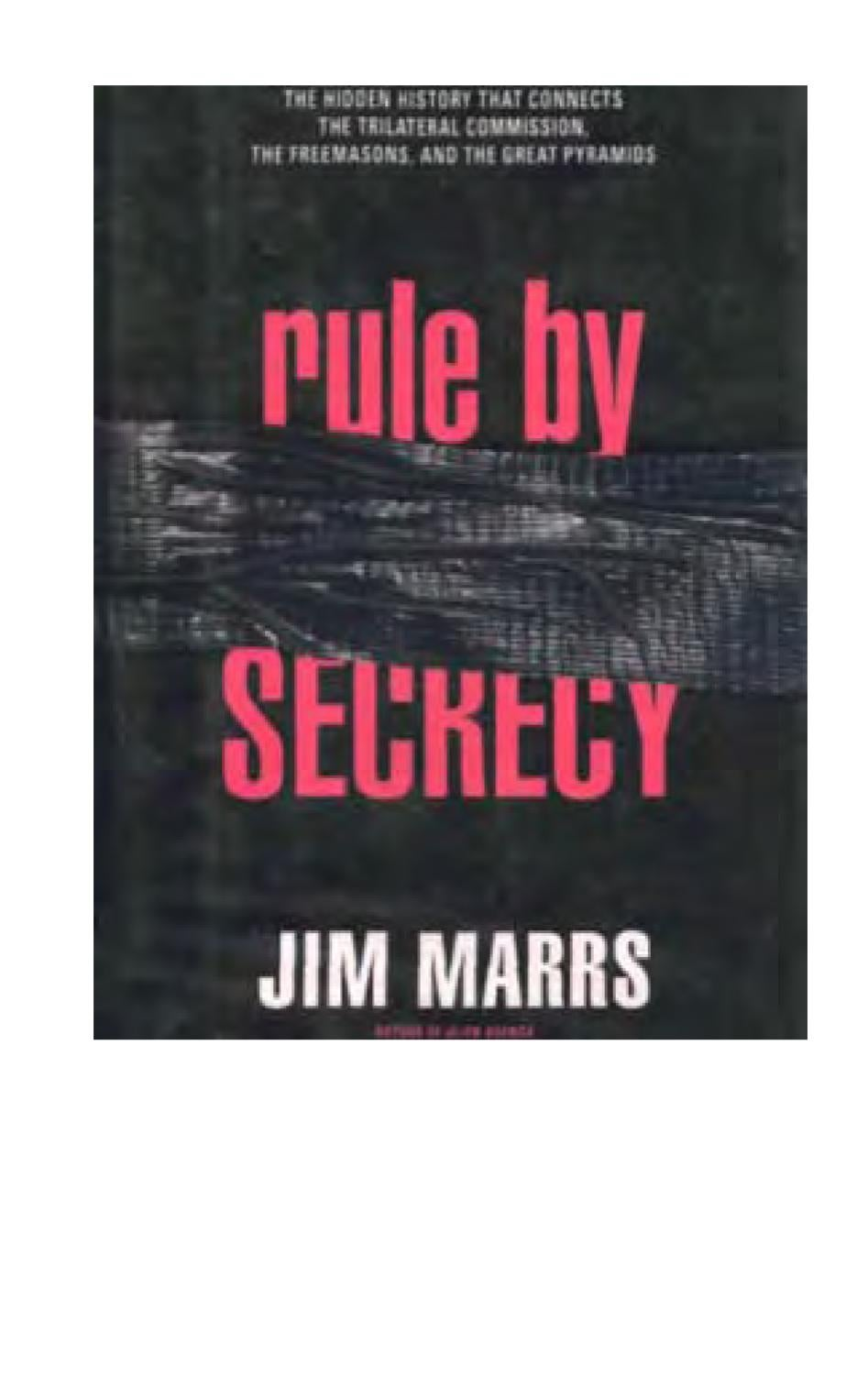 Jim Marrs Rule By Secrecy The Hidden History That Connects The Trilateral Commission The Freema By Infowar Books Issuu