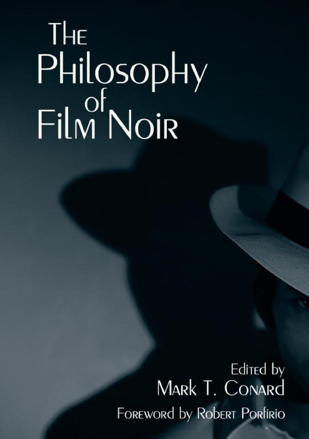 The Philosophy Of Film Noir By Carmelo Negro Issuu