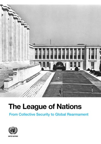The League of Nations From Collective Security to Global Rearmament