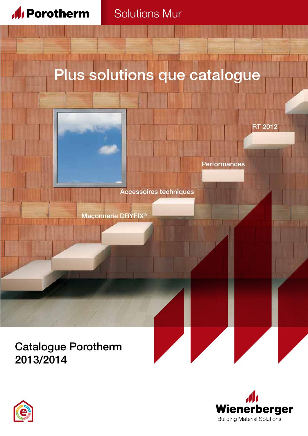 Brique Monomur Rt 2012 Catalogue Solutions Mur Porotherm 2013 2014 By