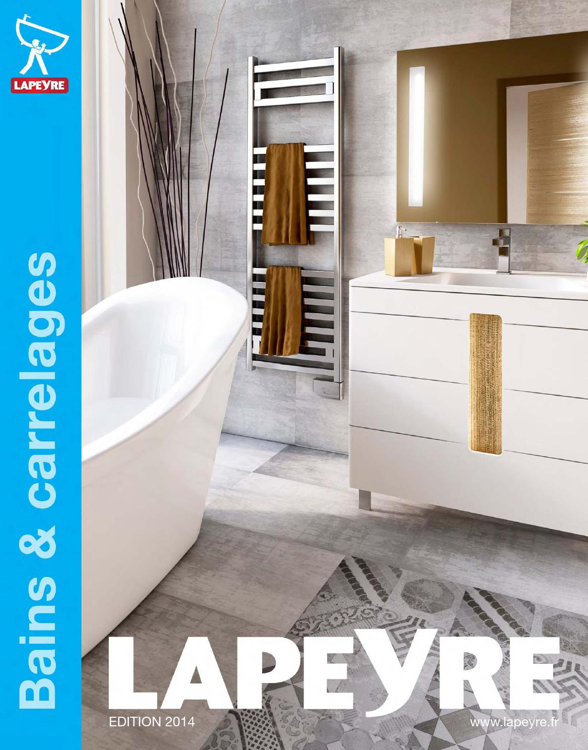 Carrelage Mural Lapeyre Catalogue Lapeyre Bains Carrelages 2014 By Joe Monroe Issuu