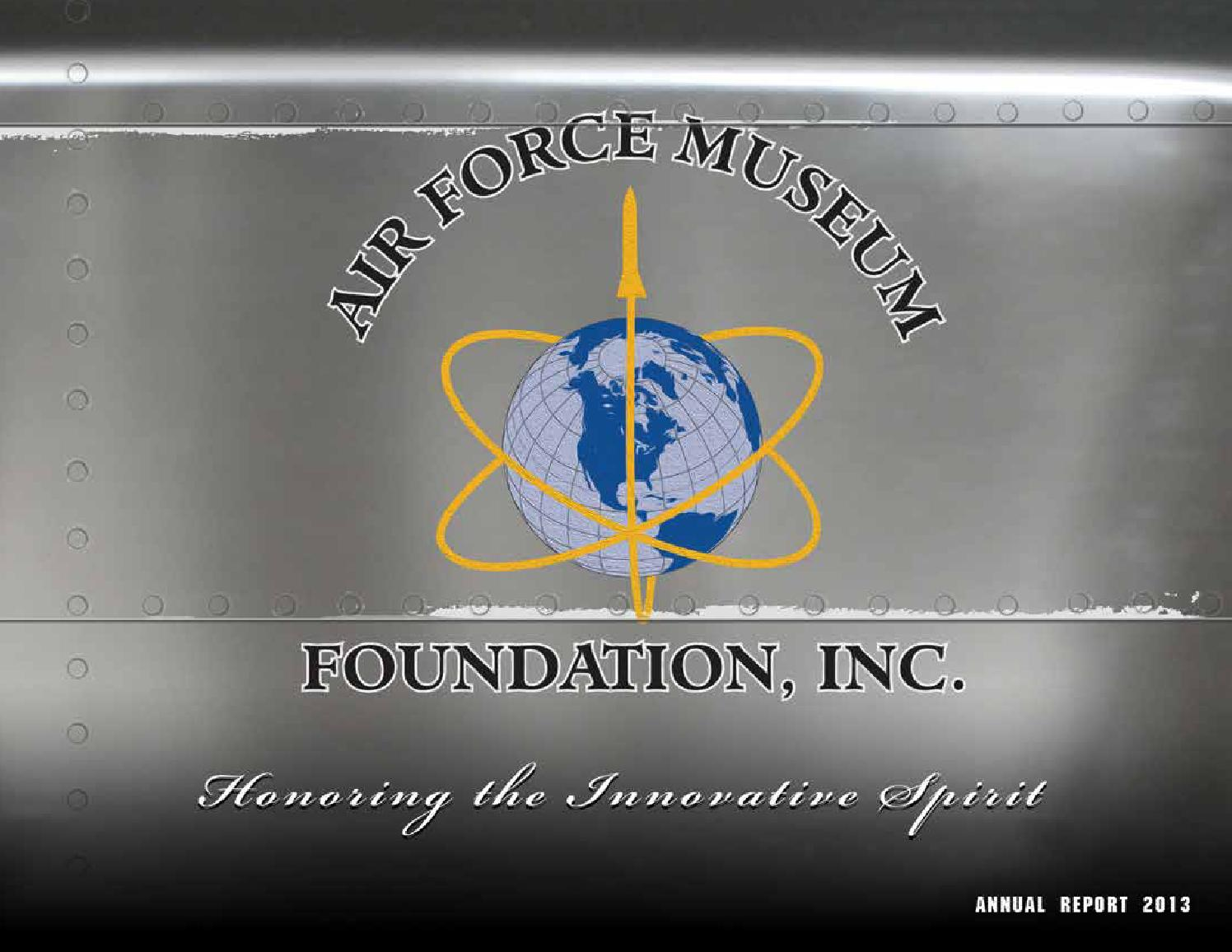2013 Air Force Museum Foundation Annual Report By Air Force Museum Foundation Inc Issuu