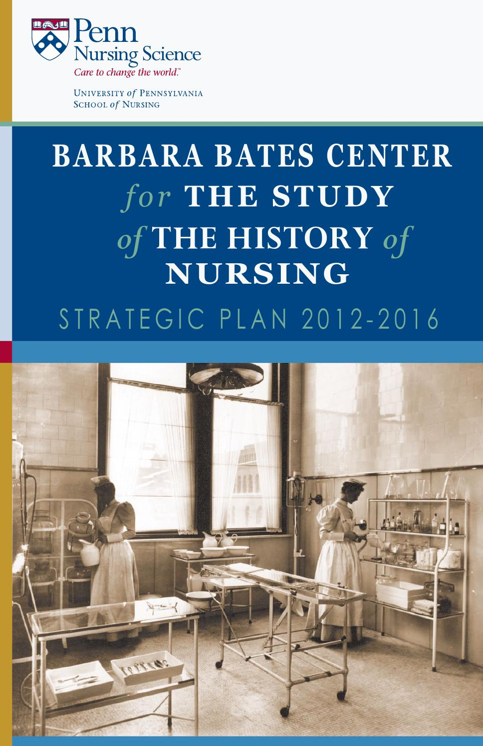 Barbara Bates Center For The Study Of The History Of Nursing Strategic Plan 2012 2016 By Barbara Bates Center For The Study Of The History Of Nursing Issuu