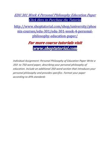 Edu 301 week 4 personal philosophy education paper by positive18 - issuu