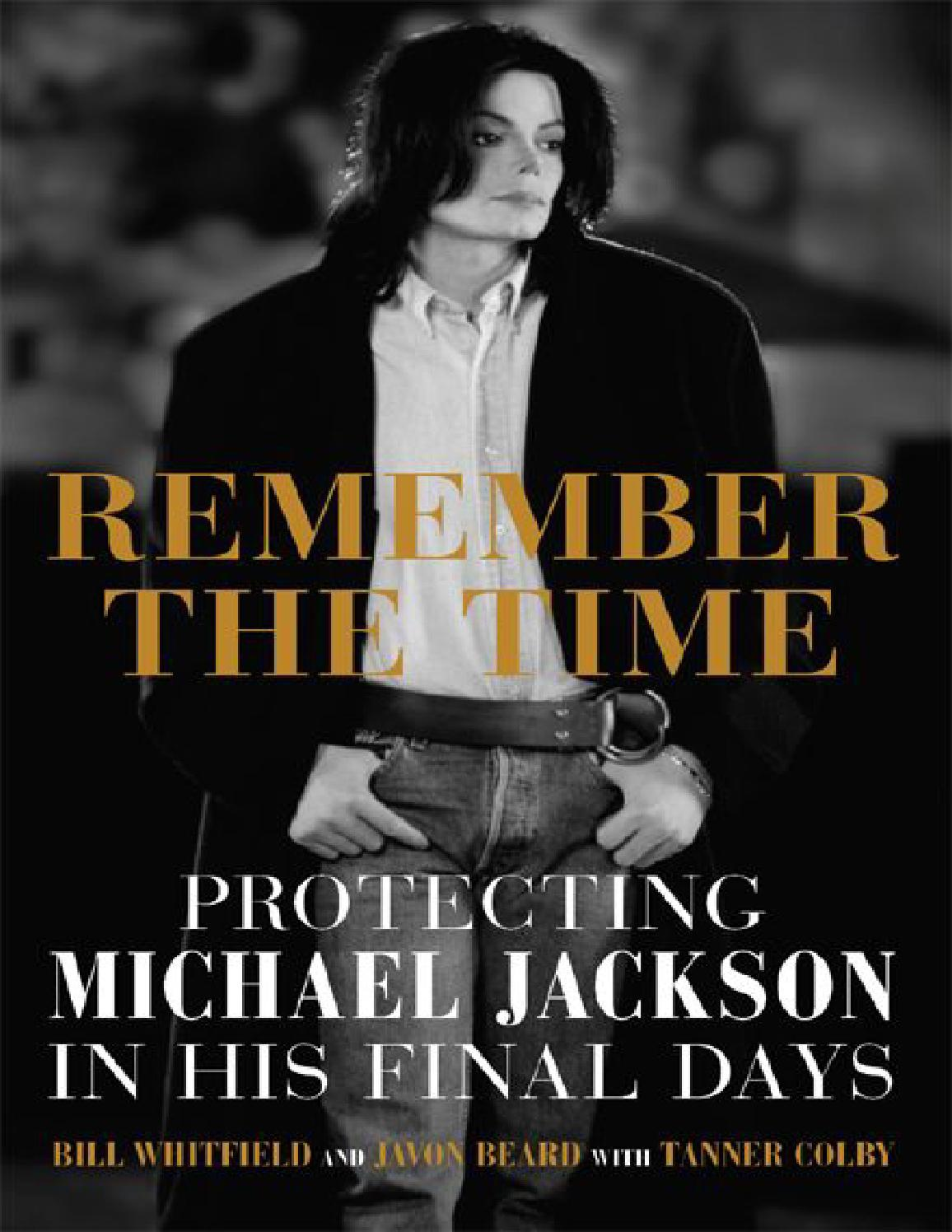Remember Libro Remember The Time Protecting Michael Jackson In His Final Days
