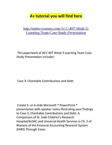 Acc 497 week 5 learning team case study presentation by Lauren