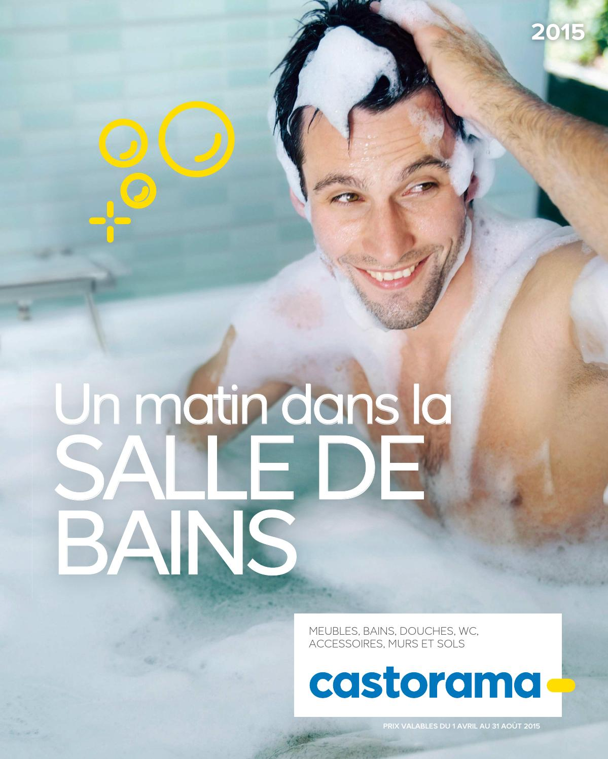 Salle De Bain Castorama Catalogue Castorama Catalogue 1avril 31aout2015 By Promocatalogues Issuu