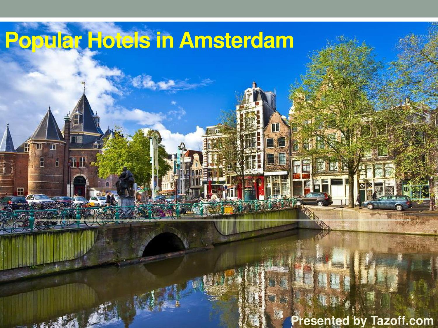 Park Plaza Victoria Amsterdam Popular Hotels In Amsterdam By Henry Williamsonn Issuu