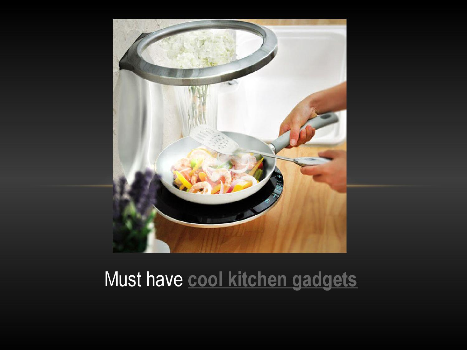 Neat Kitchen Gadgets Must Have Cool Kitchen Gadgets By Webinar Services Issuu