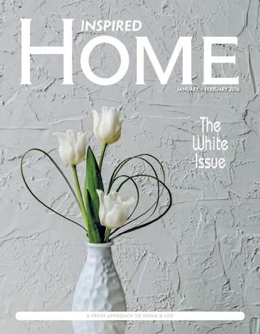 Inspired Home Magazine - Jan/Feb 2016 by Inspired Home Magazine