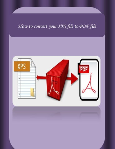 How to convert your XPS file to PDF file by Complete PDF Solutions