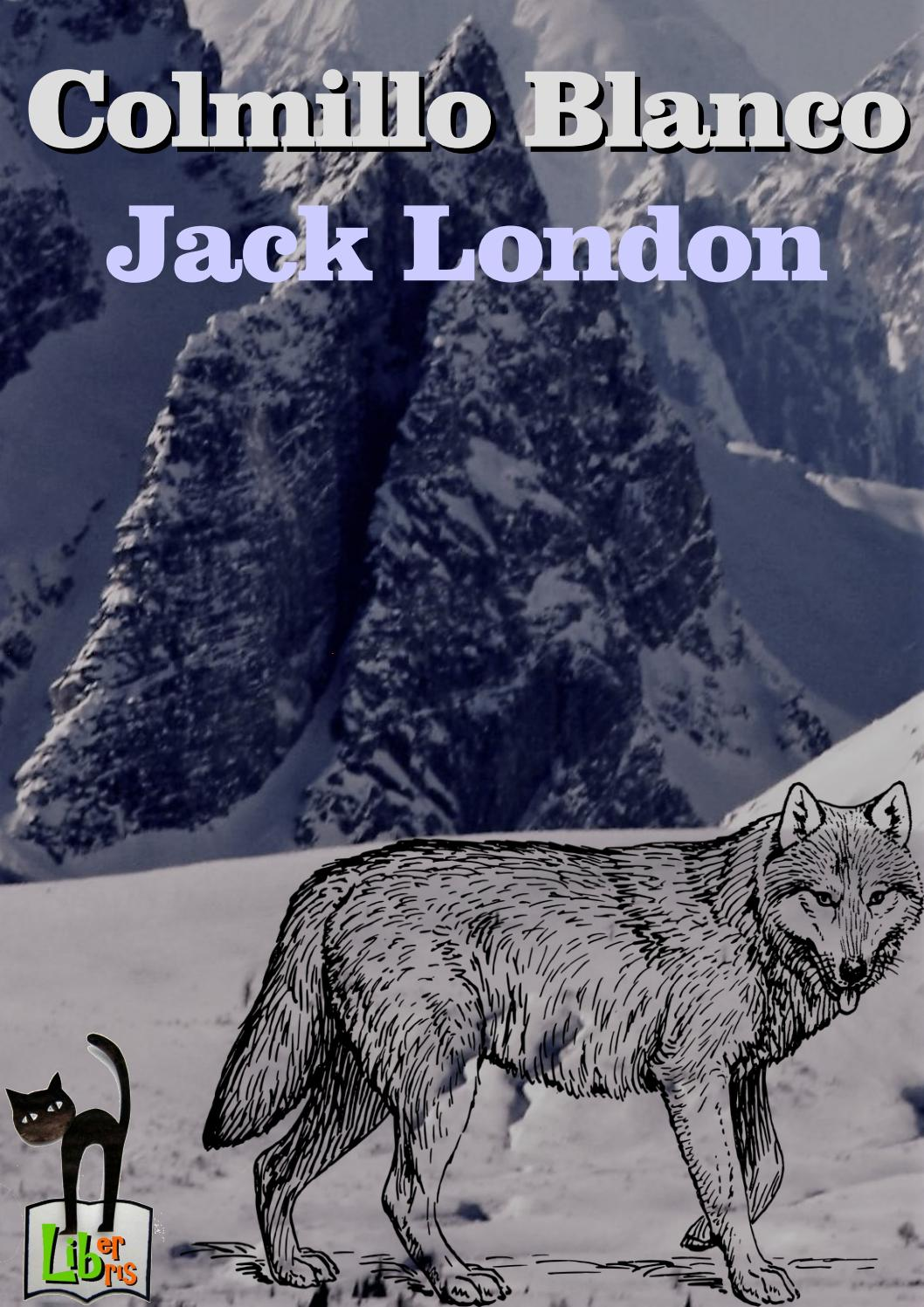 Colmillo Blanco Libro Colmillo Blanco De Jack London By Liber Libris Issuu