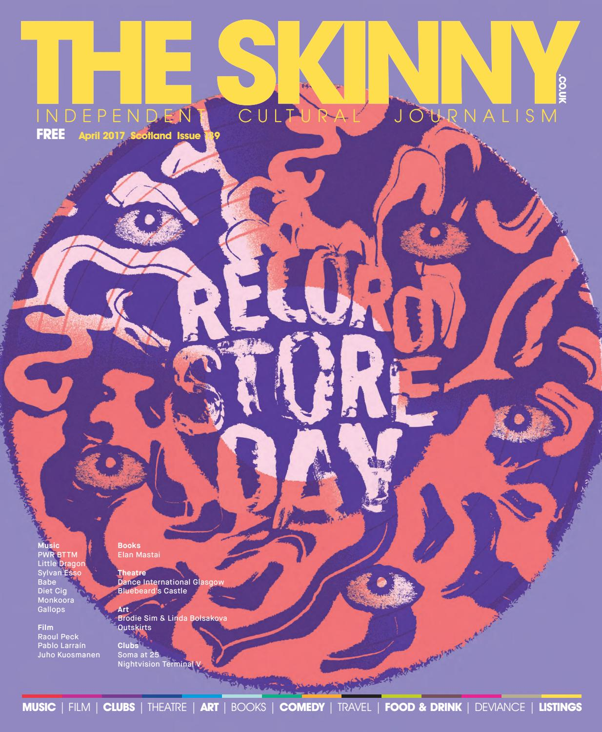 The Skinny Scotland April 2017 By The Skinny Issuu