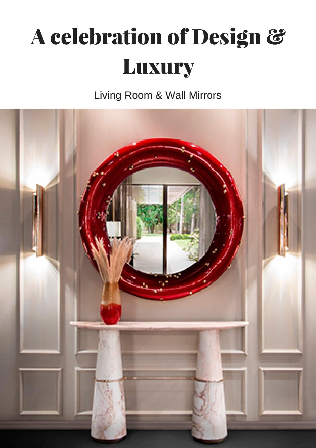 A Celebration Of Design Luxury Living Room Wall Mirrors By Home Living Magazines Issuu