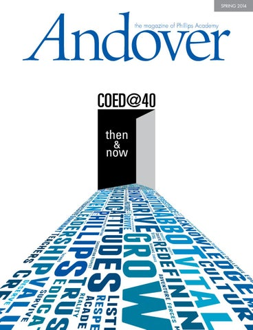 Andover magazine Spring 2014 by Phillips Academy - issuu