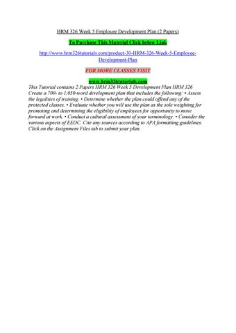 Hrm 326 week 5 employee development plan (2 papers) by