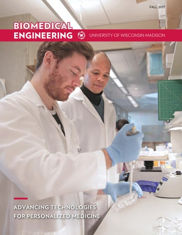 UW-Madison biomedical engineering news, fall 2017 by UW-Madison - biomedical engineering job description
