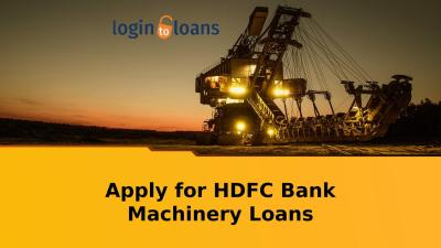 Hdfc bank machinery loan, apply for hdfc bank machinery loan in india logintoloans by ...