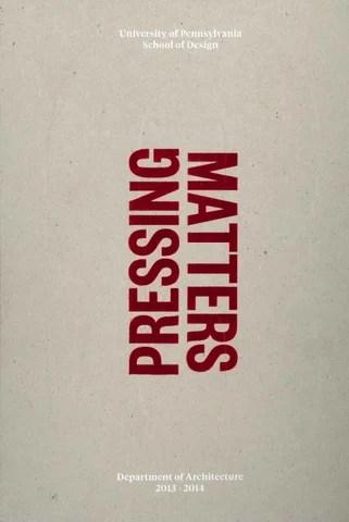 Pressing Matters 3 by University of Pennsylvania School of Design