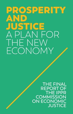 Prosperity and Justice A plan for the new economy by IPPR - issuu