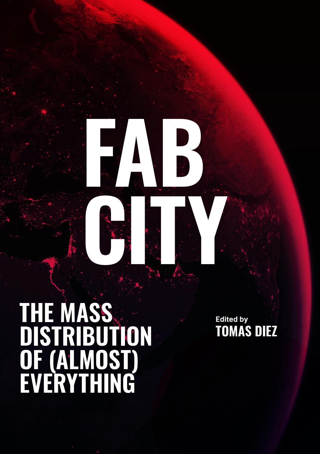 Fab City The Mass Distribution Of Almost Everything By Iaac Issuu
