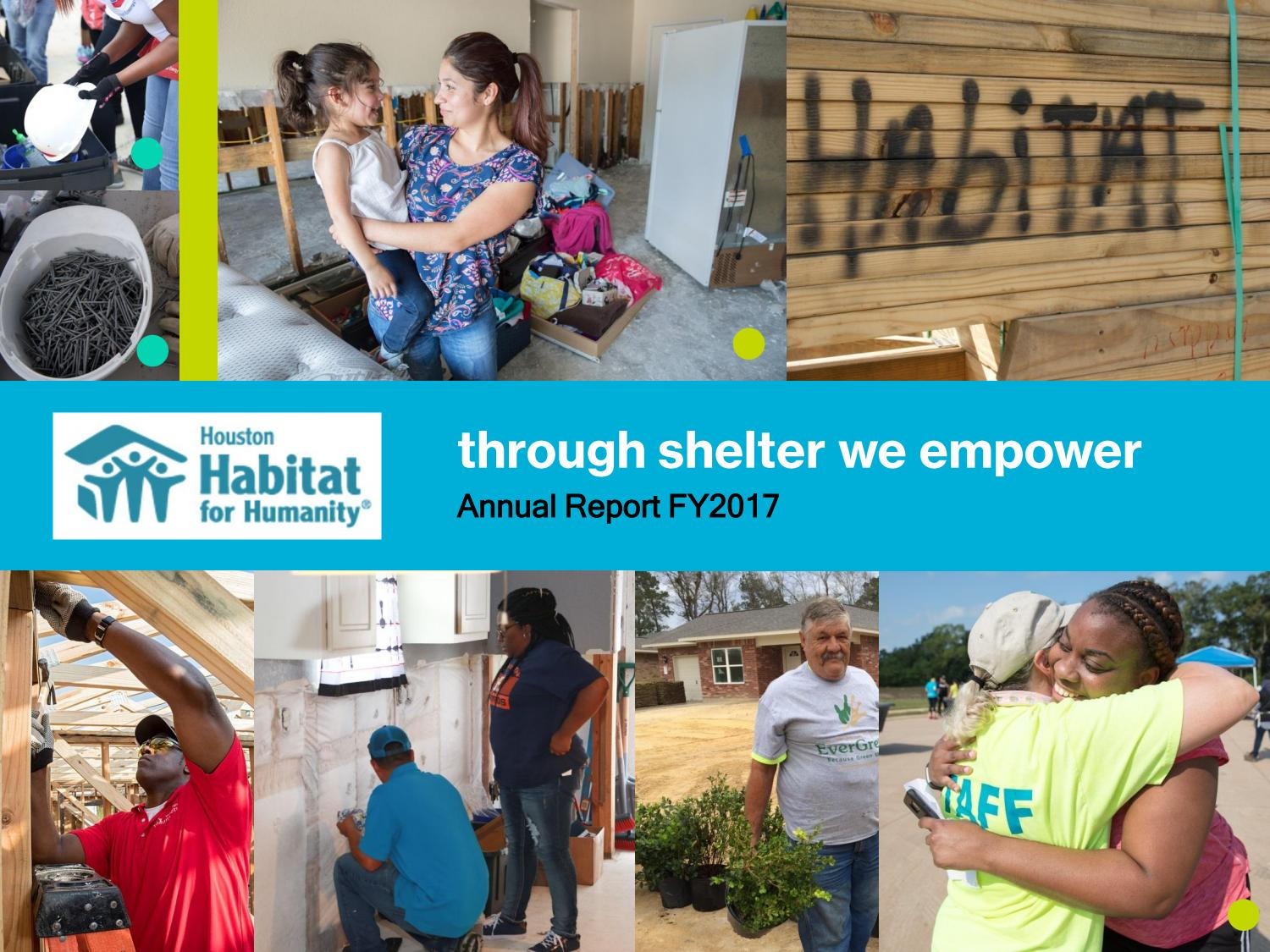 Annual Report 2017 Houston Habitat For Humanity By Hhfhcommunications Issuu