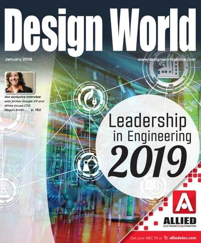 DESIGN WORLD JANUARY 2019 - LEADERSHIP SECTION by WTWH Media LLC - issuu