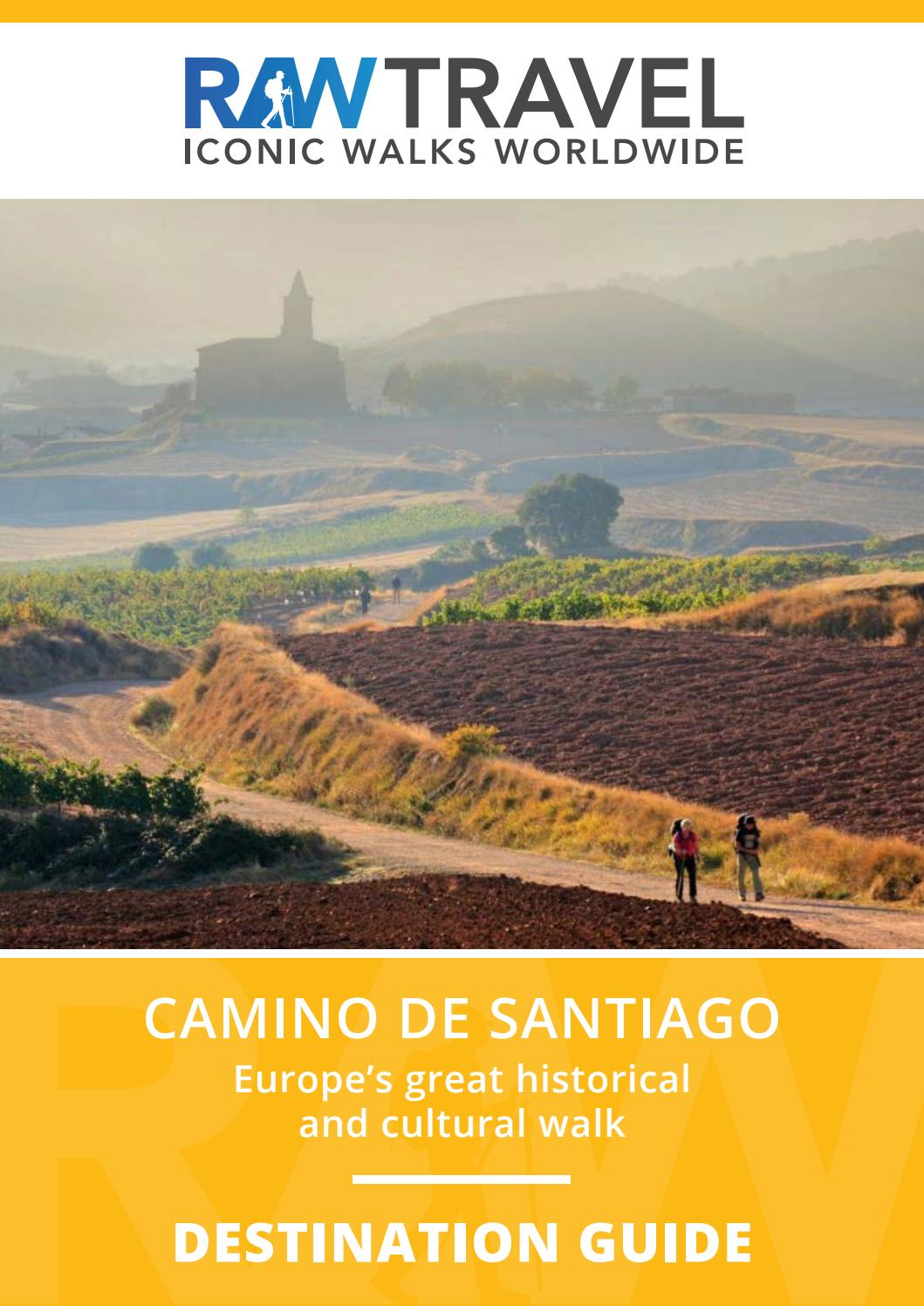 Camino Santiago Route Planner Camino De Santiago Destination Guide By Raw Travel Issuu